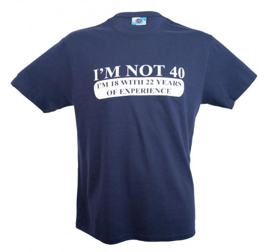 Wholesale Joblot of 10 'I'm Not 40 i'm 18 With 22 Years Of Experience' T-Shirts