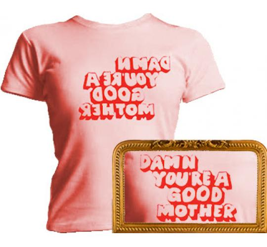 Damn Good Mum (Mirror Image Novelty T-shirt) Blue and Pink T-shirts (S,M, L and XL)
